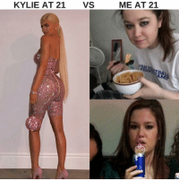 Girl Memes, Nice, and Kylie: ME AT 21  KYLIE AT 21VS  PROSPEYBAL  AM Must be nice (@megagahubert)