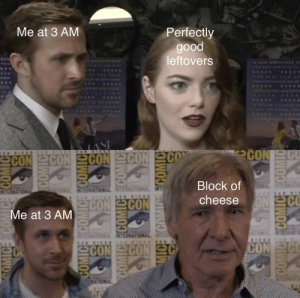 Everybody knows someone like this via /r/funny https://ift.tt/2PVSeJq: Me at 3 AM  Perfectlv  good  leftovers  CON  Block of  cheese  Me at 3 AM  TIONAL Everybody knows someone like this via /r/funny https://ift.tt/2PVSeJq