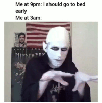 This never gets old 😂: Me at 9pm: I should go to bed  early  Me at 3am: This never gets old 😂