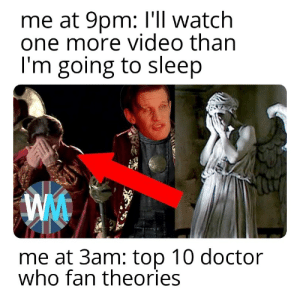 Help i haven't slept in days thinking about the idea of mary poppins being a time lord: me at 9pm: I'll watch  one more video than  I'm going to sleep  me at 3am: top 10 doctor  who fan theories Help i haven't slept in days thinking about the idea of mary poppins being a time lord