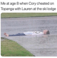 Girls, Love, and Girl Memes: Me at age 8 when Cory cheated on  Topanga with Lauren at the ski lodge This is when I realized love didn't exist 💔 ...also realized girls named Lauren are whores 😊😊 (@the_mermaid_lagoon 👑)