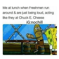 😤😤😤 tag a freshmen 😂: Me at lunch when Freshmen run  around & are just being loud, acting  like they at Chuck E. Cheese  iG nochill  OO 😤😤😤 tag a freshmen 😂