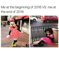 Memes, 🤖, and Fuck My Shit: Me at the beginning of 2016 VS. me at  the end of 2016 2016 fucked my shit up 😭💀