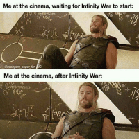 Meme, Avengers, and Infinity: Me at the cinema, waiting for Infinity War to start:  @avengers super fan IG  Me at the cinema, after Infinity War: Meme Pictures That Make You Laugh Uncontrollably - 42
