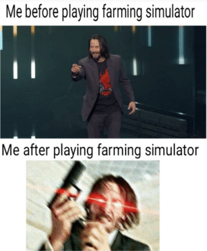 ViDeO gAmEs CaUsE vIoLaNcE: Me before playing farming simulator  Me after playing farming simulator ViDeO gAmEs CaUsE vIoLaNcE