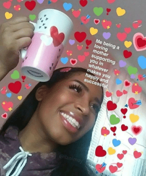 heartmemes4u - 𝖜𝖍𝖔𝖑𝖊𝖘𝖔𝖒𝖊 𝖒𝖊𝖒𝖊𝖘 - Cred to watermark ...: Me being a  loving  mother  supporting  ?ミ  whatever  makes you  happy and  successfu  @llanimay heartmemes4u - 𝖜𝖍𝖔𝖑𝖊𝖘𝖔𝖒𝖊 𝖒𝖊𝖒𝖊𝖘 - Cred to watermark ...