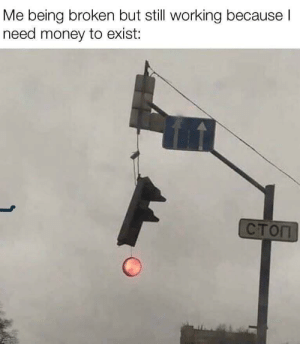 I'm hanging on by a thread by Max_Stoned MORE MEMES: Me being broken but still working because I  need money to exist:  СТОП I'm hanging on by a thread by Max_Stoned MORE MEMES