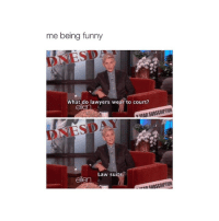 Funny, Lawyer, and Ellen: me being funny  SDA  What do lawyers wear to court?  SUBSCRIPTION  VEAR Law suits  ellen @ellenreaction.s stop making me laugh so much before I kill myself