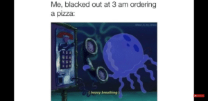 Lean, Pizza, and Blacked: Me, blacked out at 3 am ordering  a pizza:  @lean inmy.cereal  1 2 3  4 5 6  (heavy breathing  Subscribe Every damn night,EVERY👏DAMN👏NIGHT