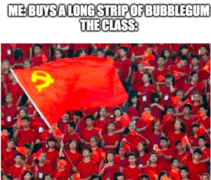 Reddit, Class, and Sharing: ME BUYSA LONG STRIPOF BUBBLEGUM  THE CLASS: Sharing is caring