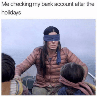Bank, Girl Memes, and Ignorance: Me checking my bank account after the  holidays Ignorance is bliss ✨