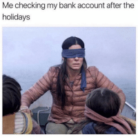 Funny, Memes, and Bank: Me checking my bank account after the  holidays SarcasmOnly