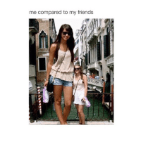 Friends, Tagged, and Girl Memes: me compared to my friends tag your tall friends