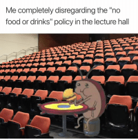 "Food, Policy, and Hall: Me completely disregarding the ""no  food or drinks"" policy in the lecture hall 🍔😂"