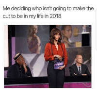 Latinos, Life, and Memes: Me deciding who isn't going to make the  cut to be in my life in 2018  top Lmaoo 😊😊😊😂😂😂 🔥 Follow Us 👉 @latinoswithattitude 🔥 latinosbelike latinasbelike latinoproblems mexicansbelike mexican mexicanproblems hispanicsbelike hispanic hispanicproblems latina latinas latino latinos hispanicsbelike