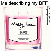 Hoe, Champagne, and Happy: Me describing my BFF  hoe  DADDV  ISSUES  Sparkling Champagne  Scented Soy Candle TAG A BFF and get my candle before it's gone again! LINK IN BIO! 💖 Happy Hoelintines! 👯‍♀️(order cards, vibrators or candles TNT to get in time for V-Day)
