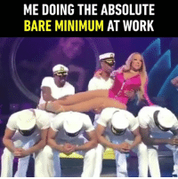 9gag, Memes, and Twitter: ME DOING THE ABSOLUTE  BARE MINIMUM AT WORK Just a normal weekday 🎤 Follow @9gag - - 📹mariahRaw | FB 📝Halocarterr | Twitter - 9gag relatable mariahcarey