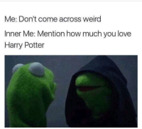 ~Dobby: Me: Don't come across weird  Inner Me: Mention how much you love  Harry Potter ~Dobby