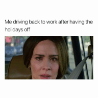 Driving, Funny, and Work: Me driving back to work after having the  holidays off Is someone cutting onions in my car right now😢😢😭 girlsthinkimfunnytwitter idontwannago lookatit