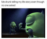 Drunk, Life, and One: Me drunk telling my life story even though  no one asked Listen up 😂🎤🗣 https://t.co/ZgBBF4sXZj