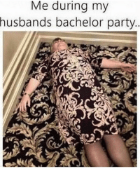 Party, Bachelor, and Best: Me during my  husbands bachelor party Once I tricked you into loving me like it's a forever thing. Your time becomes our time. U best believe I'm showing up at ur bachelor purty... hell, see ya even in ur dreams babe.