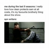 Memes, 🤖, and All of It: me during the last 9 seasons: i really  love how dean protects sam at all  costs, it's my favourite brotherly thing  about the show.  spn writers: Destroying all of it ---------------------- jensenackles deanwinchester winchester supernatural supernaturalfandom spn spnfamily alwayskeepfighting youarenotalone jaredpadalecki samwinchester castiel castielangelofthelord mishacollins spnfandom mishaporn destiel cockles teamfreewill dean sam cas rowena ruthconnel crowley supernaturalfunny supernaturaltumblr