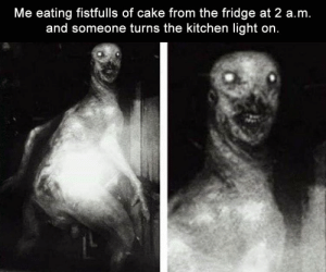 Funny, Memes, and Cake: Me eating fistfulls of cake from the fridge at 2 a.m.  and someone turns the kitchen light on. Funny Memes Of The Day 33 Pics