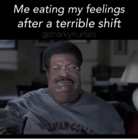 Nothing to see here. 😬☹️🤤 snarkynurses: Me eating my feelings  after a terrible shift  Snarky nurses Nothing to see here. 😬☹️🤤 snarkynurses