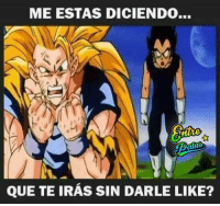Memes, youtube.com, and youtube.com: ME ESTAS DICIENDO...  QUE TE IRAs SIN DARLE LIKE? ♥SUSCRIBETE PA MAS VIDEOS► https://www.youtube.com/user/panchosinbalas