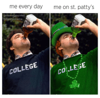 me every day me on st. patty's  @meme gourmet  donny drama  COLLEGE  LEG  ca I'm getting alcohol poisoning with @donny.drama tonight, hbu? 🍀🍻 (check out @donny.drama now)