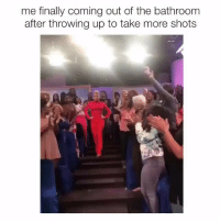 I'm back Bitches goodgirlwithbadthoughts 💅🏼: me finally coming out of the bathroom  after throwing up to take more shots I'm back Bitches goodgirlwithbadthoughts 💅🏼