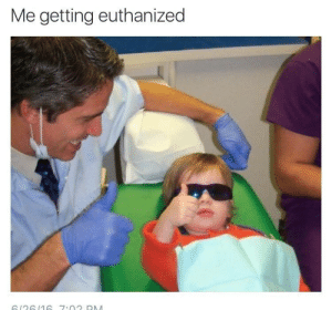 Getting, Getting Euthanized, and Me Getting Euthanized: Me getting euthanized  61616 7-02 D