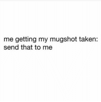 That's hot 💁🏼 Rp my love @that_cheeky_cow @that_cheeky_cow goodgirlwithbadthoughts 💅🏼: me getting my mugshot taken:  send that to me That's hot 💁🏼 Rp my love @that_cheeky_cow @that_cheeky_cow goodgirlwithbadthoughts 💅🏼