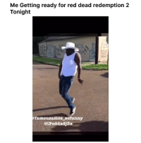Facts, Funny, and Red Dead Redemption: Me Getting ready for red dead redemption 2  Tonight  ng  Ofamousamos_sofunny  @iPoddadj3x Facts 😂💯💯 👉🏽(via: @famousamos_sofunny @ipoddadj3x)