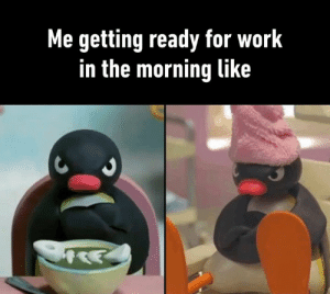 Dank, Mondays, and Work: Me getting ready for work  in the morning like Especially on Mondays  By superfided | TW
