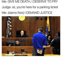 """Memes, Death, and Http: Me: GIVE ME DEATH, I DESERVE TO FRY  Judge: sir, you're here for a parking ticket  Me: (slams fists) I DEMAND JUSTICE  G: TheFunnyintroven <p>It's not suicide if you're dead inside via /r/memes <a href=""""http://ift.tt/2uV6Hai"""">http://ift.tt/2uV6Hai</a></p>"""