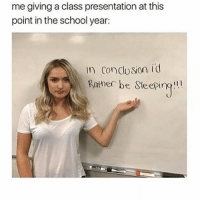 "Dank, Funny, and Lit: me giving a class presentation at this  point in the school year:  in Conclusion id  a Ratner be sleeping"" Amosc Follow @bitchycohmedy (me) for more 🔥 • • • °°°°°°°°°°°°°°°°°°°°°°°°°°°°°°°° memes dankmeme dankmemes memeaccount memeaccounts memepage memeaccountsmatter dank lit jokes nochill comedy funny lmao lol spongebob funnyvideos textpost funnypics lmfao follow followme instagood kimkardashian followforfollow likeforlike kyliejenner kendalljenner kourtneykardashian °°°°°°°°°°°°°°°°°°°°°°°°°°°°°°°°°°°"