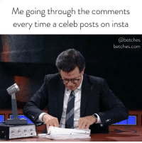 Girls, Link, and Time: Me going through the comments  every time a celeb posts on insta  @betches  betches.com Don't freak out — we have a new podcast coming out TOMORROW with the girls from @commentsbycelebs . Keeping up with your fav celebs just got a lot easier. Link in bio for a teaser or betches.co-cbc