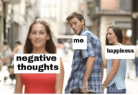Happiness,  Thoughts, and Negative: me  happiness  negative  thoughts  OE