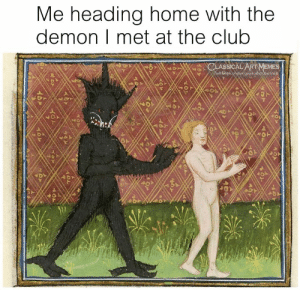 Club, Home, and Classical Art: Me heading home with the  demon | met at the club