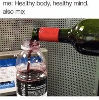 Red wine is good for you 😅: me: Healthy body, healthy mind  also me:  al Coll Rotes Red wine is good for you 😅