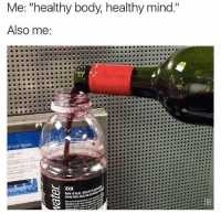 """Is it Friday yet?: Me: """"healthy body, healthy mind.""""  Also me  Rotes Is it Friday yet?"""