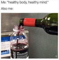 """Memes, Xxx, and Mind: Me: """"healthy body, healthy mind.""""  Also me:  xxX This is how I achieve a full and complete zen 🙏🏼🙌🏼🍷"""