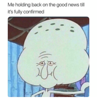 Funny, News, and Good: Me holding back on the good news till  it's fully confirmed  ctrl ITTTTTI 😏
