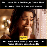 "That moment 😜  Revamp your wardrobe with us: http://bwkf.shop/View-Collection: Me ""Home Alone And Hungry, orders Pizza  Pizza Guy We'll Be There In 10 Minutes  Bewaakoof  Me Kabhi Kabhi Aisa Kyu Hota Hai Ki Ki  Paraye Bhi Apne Lagne Lagte Hai That moment 😜  Revamp your wardrobe with us: http://bwkf.shop/View-Collection"