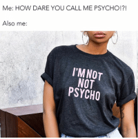 You're not notttt psycho and we have the perfect tee for you. Shop now before all the other crazies buy them first. Link in bio. @shopbetches shopbetches: Me: HOW DARE YOU CALL ME PSYCHO!?!  Also me:  I'MNOT  NOT  PSYCHO You're not notttt psycho and we have the perfect tee for you. Shop now before all the other crazies buy them first. Link in bio. @shopbetches shopbetches