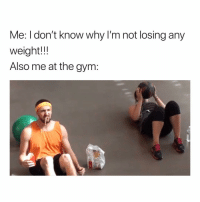 Srsly what's the prob💪🏻🍟 girlsthinkimfunnytwitter countingcarbs fitspo: Me: I don't know why I'm not losing any  weight!!  Also me at the gym: Srsly what's the prob💪🏻🍟 girlsthinkimfunnytwitter countingcarbs fitspo