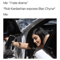 """still can't believe rob got his instagram deleted 😂💀 follow me (@kardashiianvideos) for more 💕: Me: """"I hate drama'""""  *Rob Kardashian exposes Blac Chyna*  Me: still can't believe rob got his instagram deleted 😂💀 follow me (@kardashiianvideos) for more 💕"""