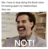 Pls help, MA WIIIIFE is gonna leave me: Me: I have to stop doing the Borat voice.  It's tearing apart my relationships.  Also me:  @tank.sinatra  NOT  MADE WITH MOMUS Pls help, MA WIIIIFE is gonna leave me