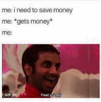 """Why am I like this ?  - Fred The Fish - """"MY LEG"""": me: i need to save money  me: *gets money*  me:  GIF  Treat self  yop Why am I like this ?  - Fred The Fish - """"MY LEG"""""""